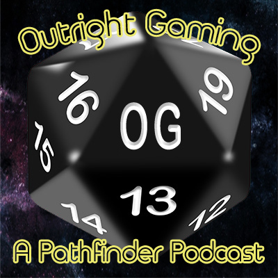 Outright Gaming - A Pathfinder Podcast