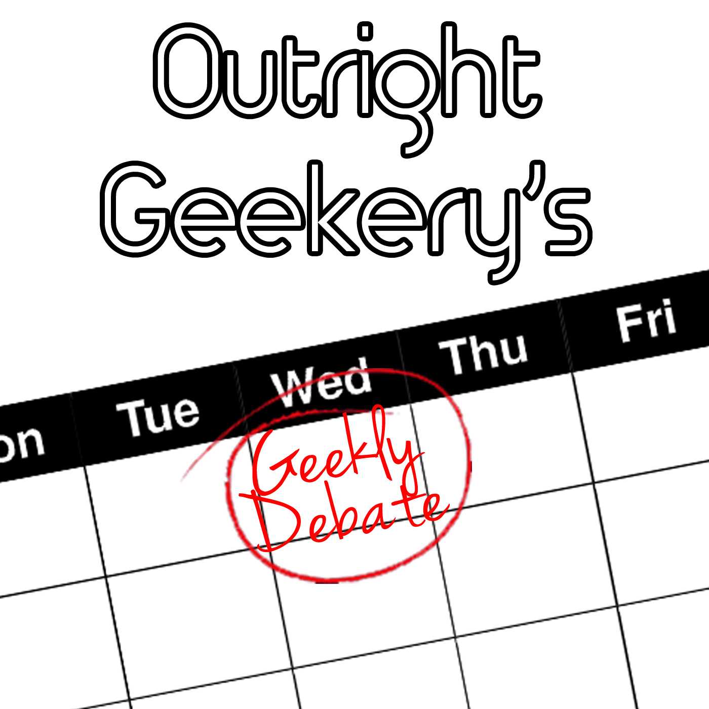 GeeklyDebate – Outright Geekery