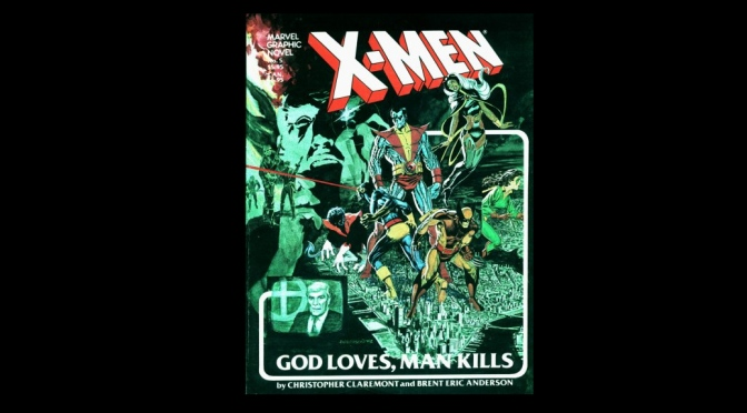 Comics You Should Have Read By Now: X-Men: God Loves, Man Kills