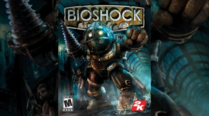 Video Games You Should Have Played By Now: Bioshock