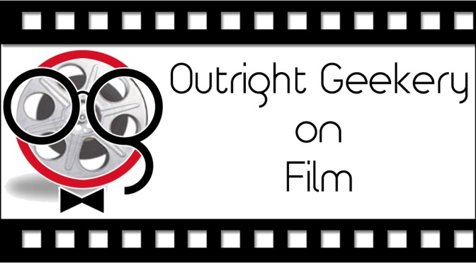 Outright Geekery on Film - Featured