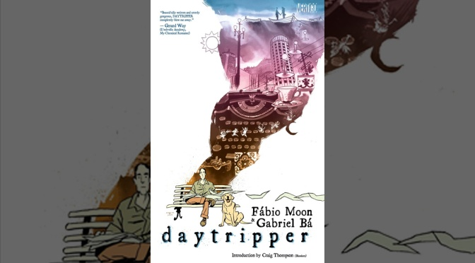 Comics You Should Have Read By Now: Daytripper
