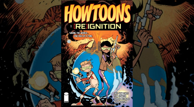 Review: Howtoons: (RE)Ignition #1