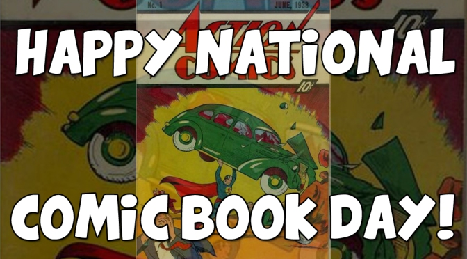 Happy National Comic Book Day!