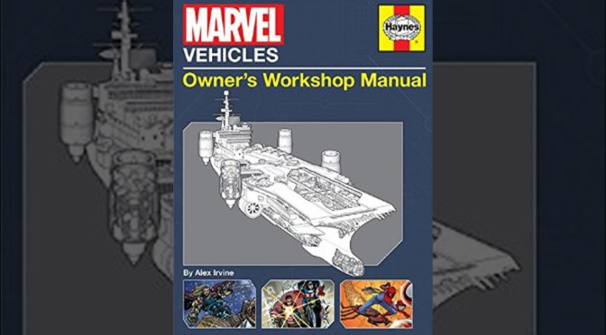 Preview: Marvel Vehicles: Owner's Workshop Manual