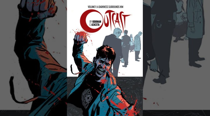 Preview: Outcast Volume 1