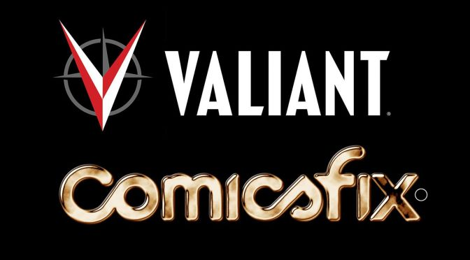 Valiant Comics Now on ComicsFix