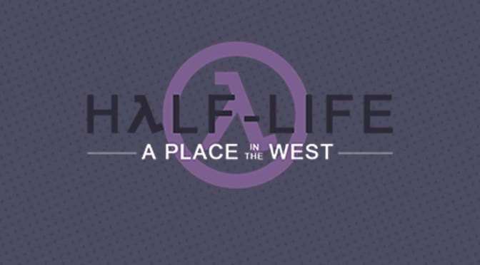 Review: Half-Life: A Place in the West #1