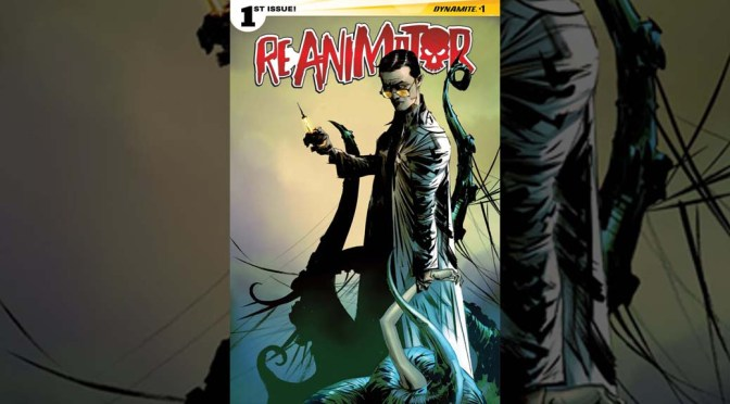 DYNAMITE ENTERTAINMENT RESURRECTS THE 'REANIMATOR'