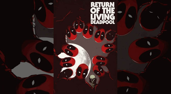 Preview: Return of The Living Deadpool #1