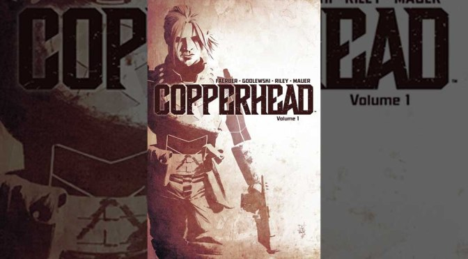 Preview: 'Copperhead' Volume 1