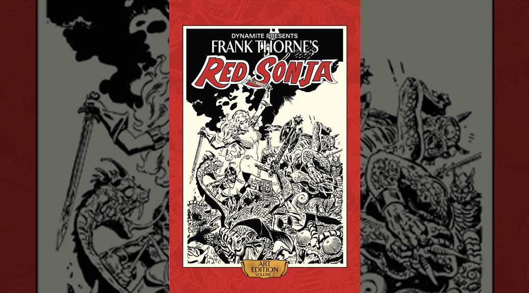 Dynamite FRANK THORNE/'S RED SONJA ART EDITION Vol 1 Artist Edition