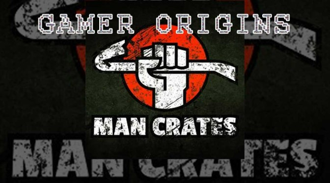 Gamer Origins w/ Man Crates