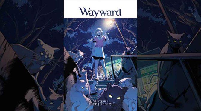 Preview: 'Wayward' Volume 1