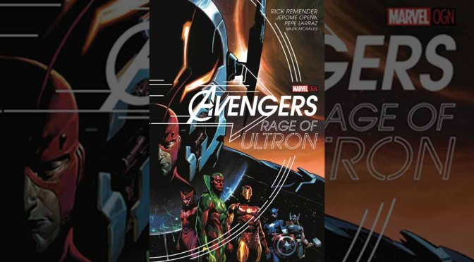 Preview: 'Avengers: Rage of Ultron' OGN
