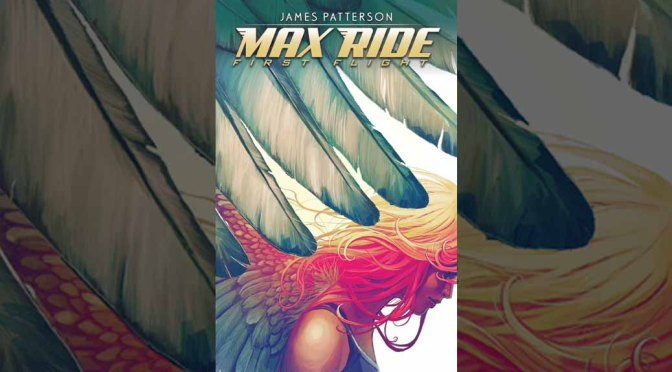 Preview: James Patterson's Max Ride: First Flight #1