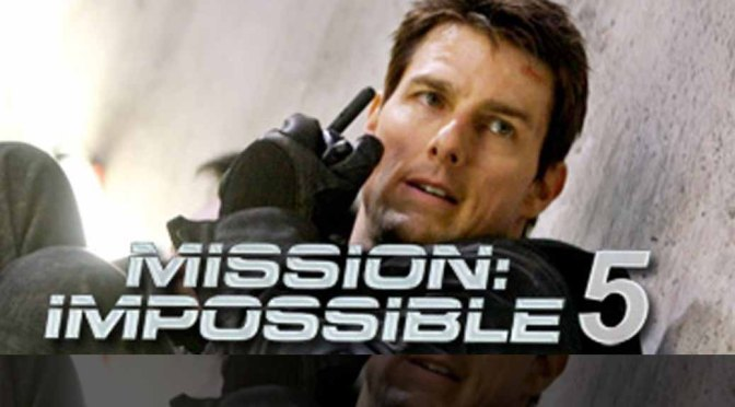 Mission Impossible 5 Gets a Trailer