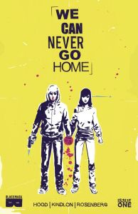 We Can Never Go Home #1 - Cover A