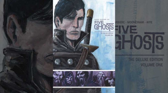 'Five Ghosts' Volume 1 HC Due Out This June